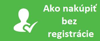 Ako nakupovať bez registrácie